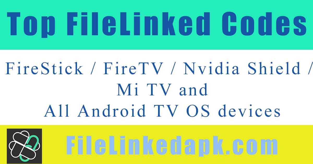 Top 5 FileLinked codes for FireStick / FireTV / Nvidia