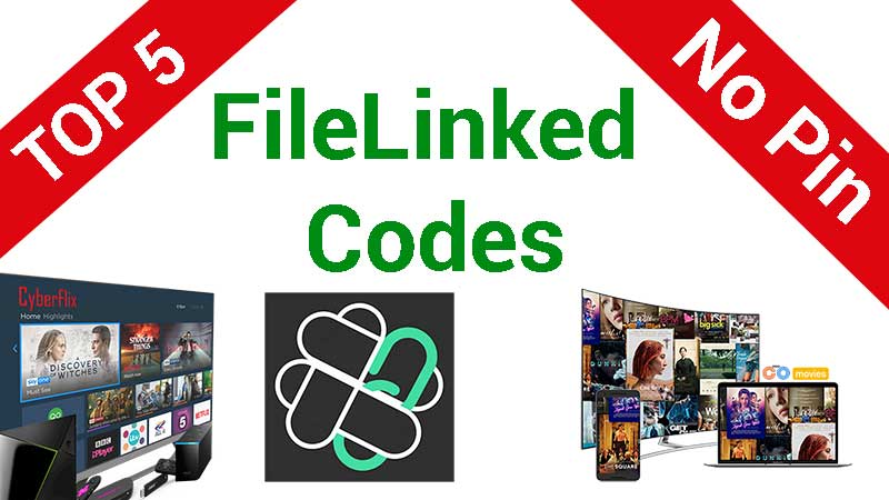 Top 5 No Pin FileLinked Codes for all Android TV devices