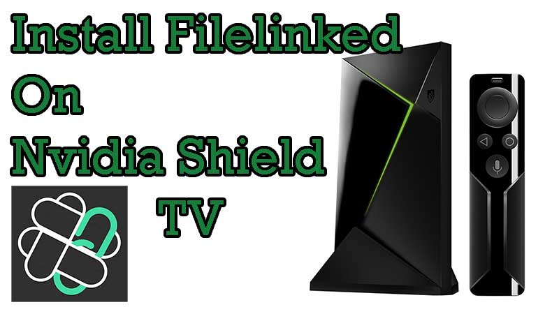 install filelinked on nvidia shield tv