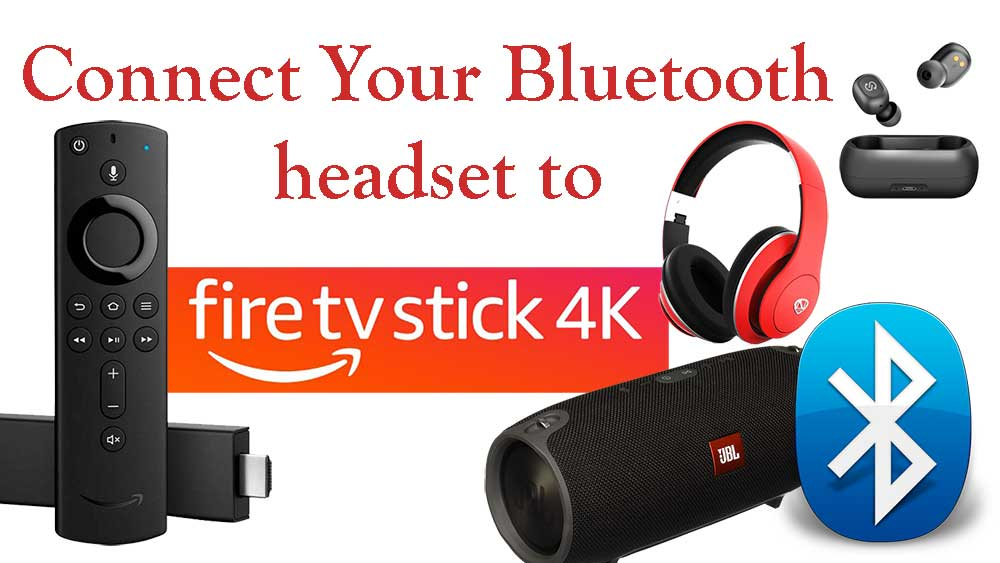 connect Bluetooth headset to Fire TV