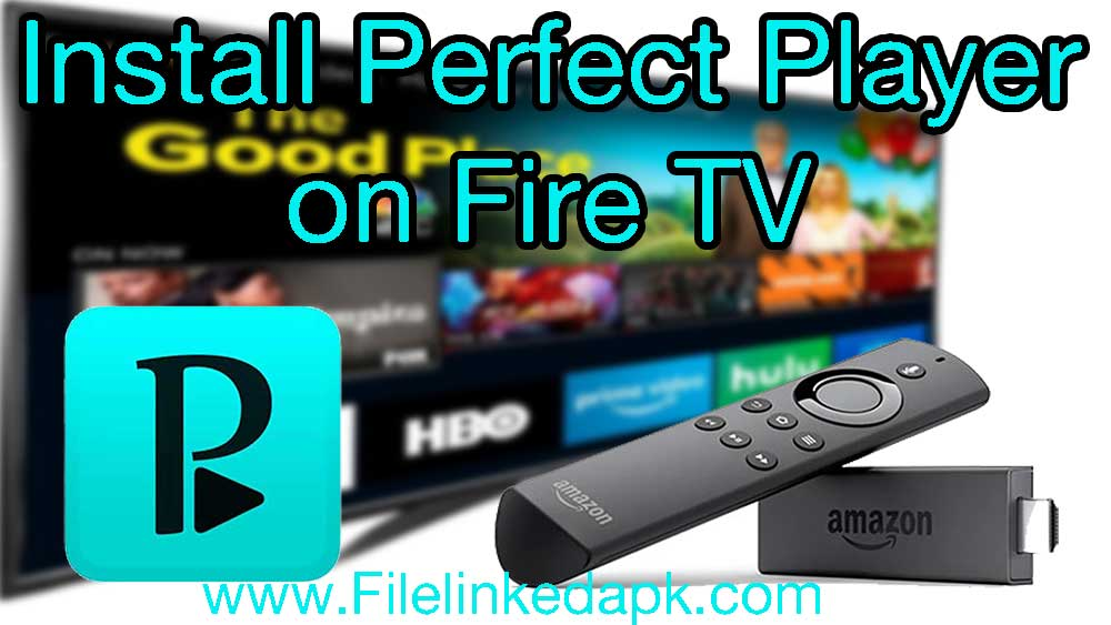 install perfect player on firetv