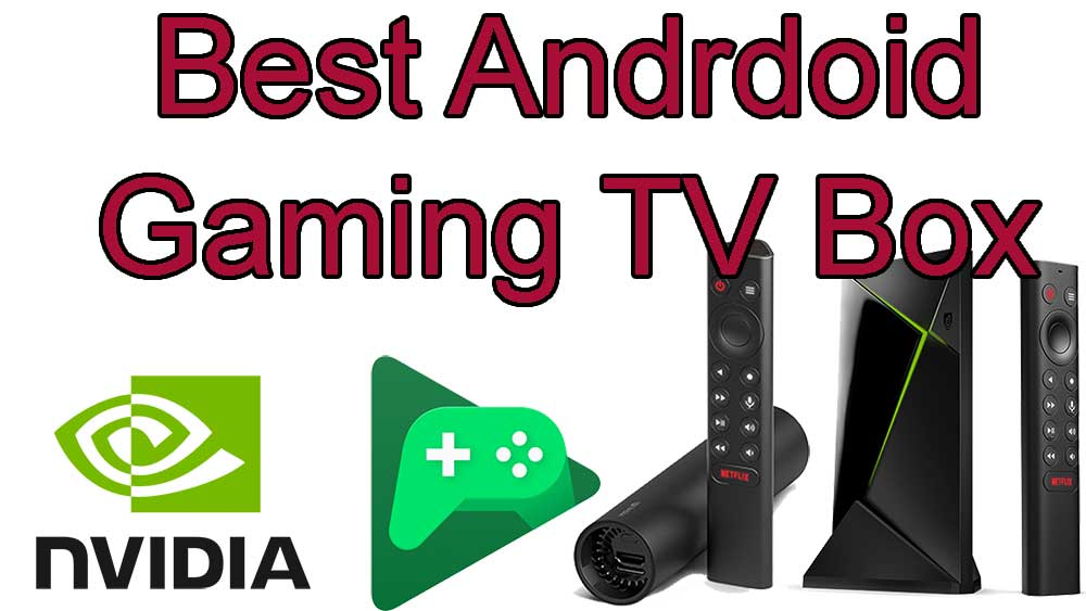 best android gaming tv box