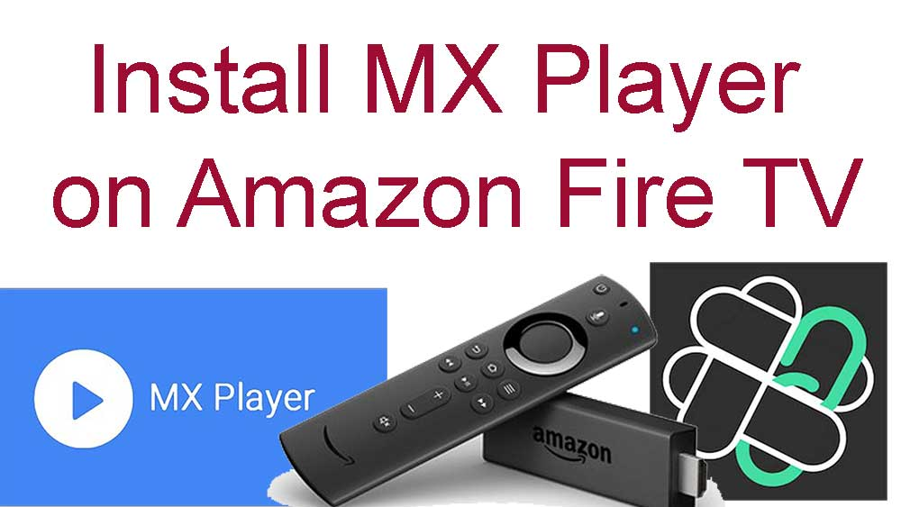 install mx player on fire tv
