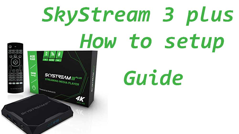 how to setup skystream 3 plus
