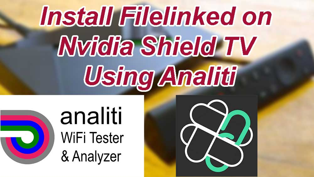 install filelinked on nvidia shield tv using analiti