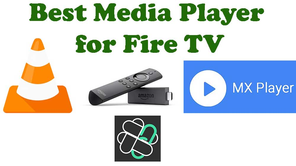 best media player for fire tv