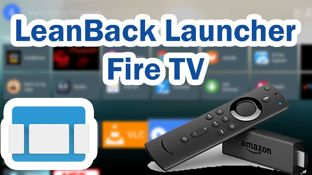 LeanBack Launcher Fire TV