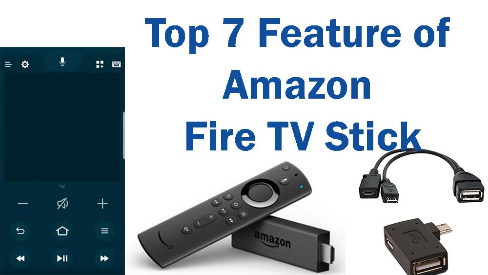 Top features of Fire TV Stick