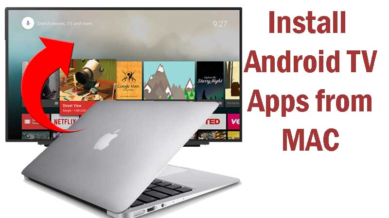 Install Android TV apps from MAC