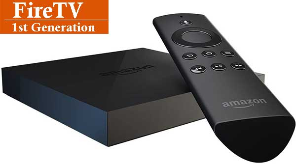 Fire TV 1st Generation