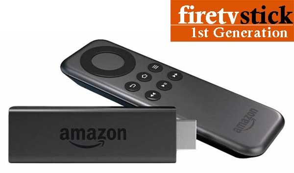 Fire TV Stick 1st Generation