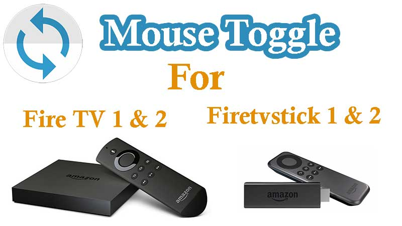 Mouse toggle for Firetv firestick 1 and 2