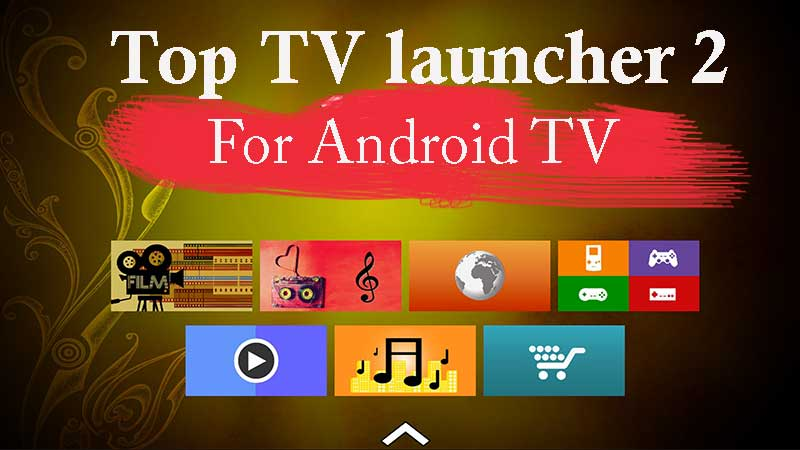 TOP TV launcher 2 APK