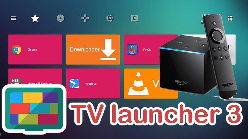TV launcher 3 for Fire TV and Firestick