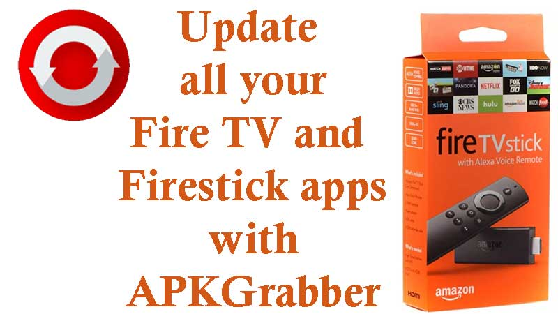 update firestick apps with apkgrabber