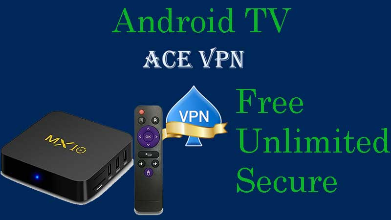 ACE VPN for Android TV