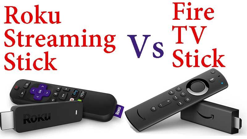 Roku Streaming Stick vs Fire TV Stick