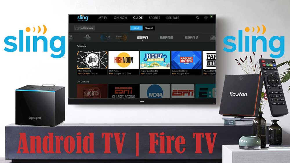 Sling TV for Android TV and Fire TV Stick