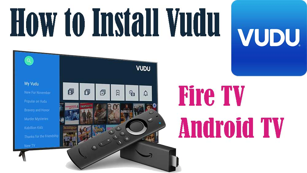 how to install Vudu on Fire TV Stick and Fire TV