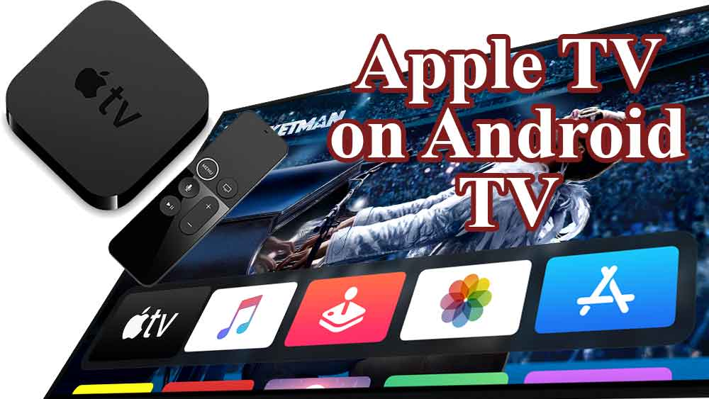 Apple TV for Android TV