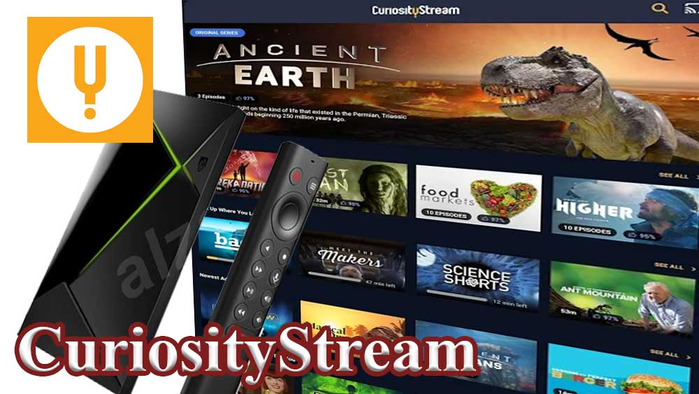 CuriosityStream for Android TV and Fire TV