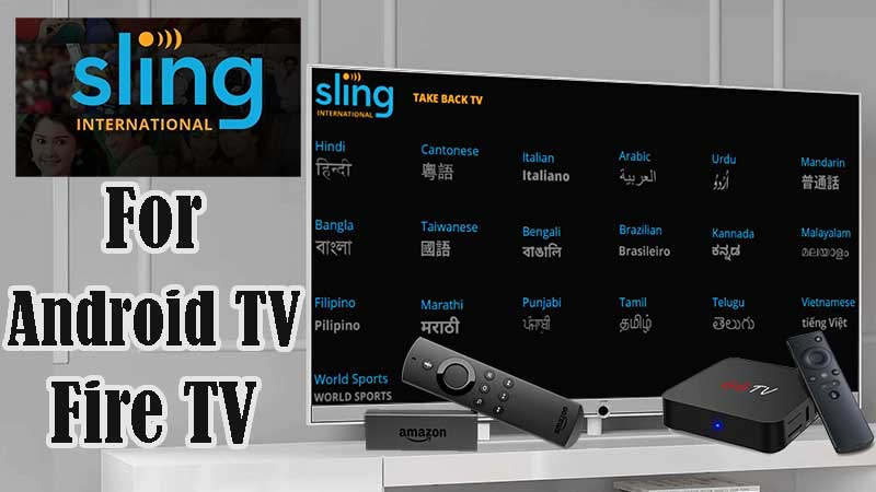 Sling International for Android tv an fire TV