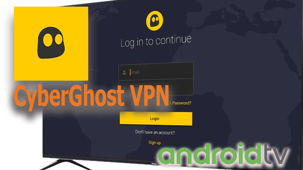 CyberGhost VPN for Android TV and Fire TV