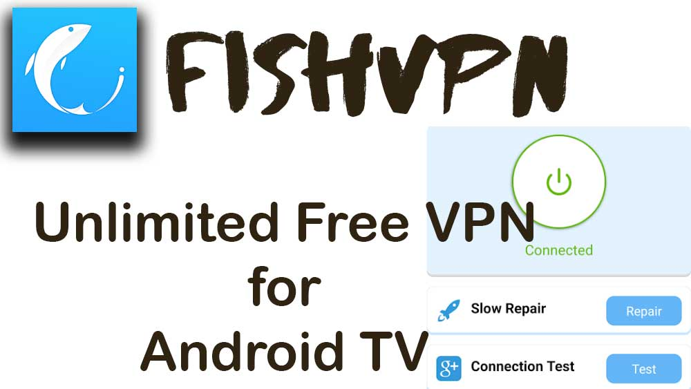 FishVPN - free Android TV VPN