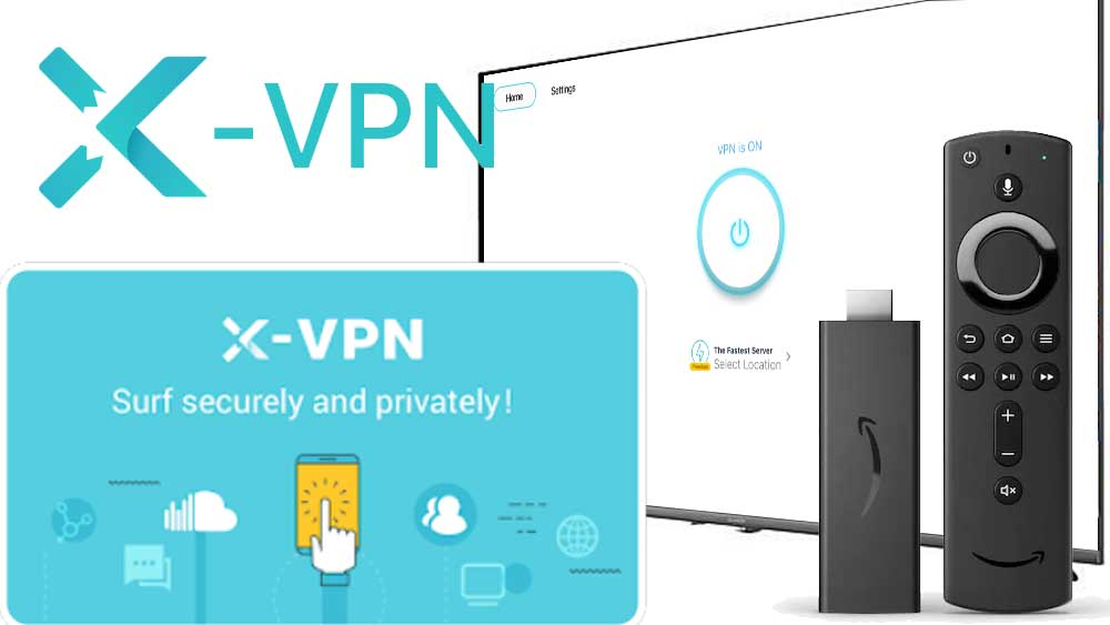 X VPN Android TV and Fire TV