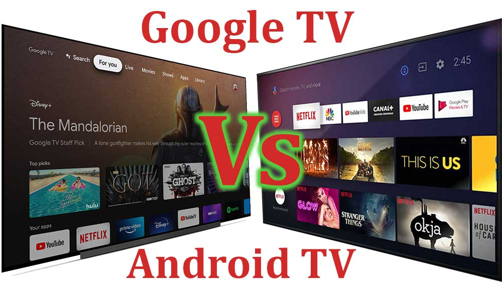 Google TV vs Android TV