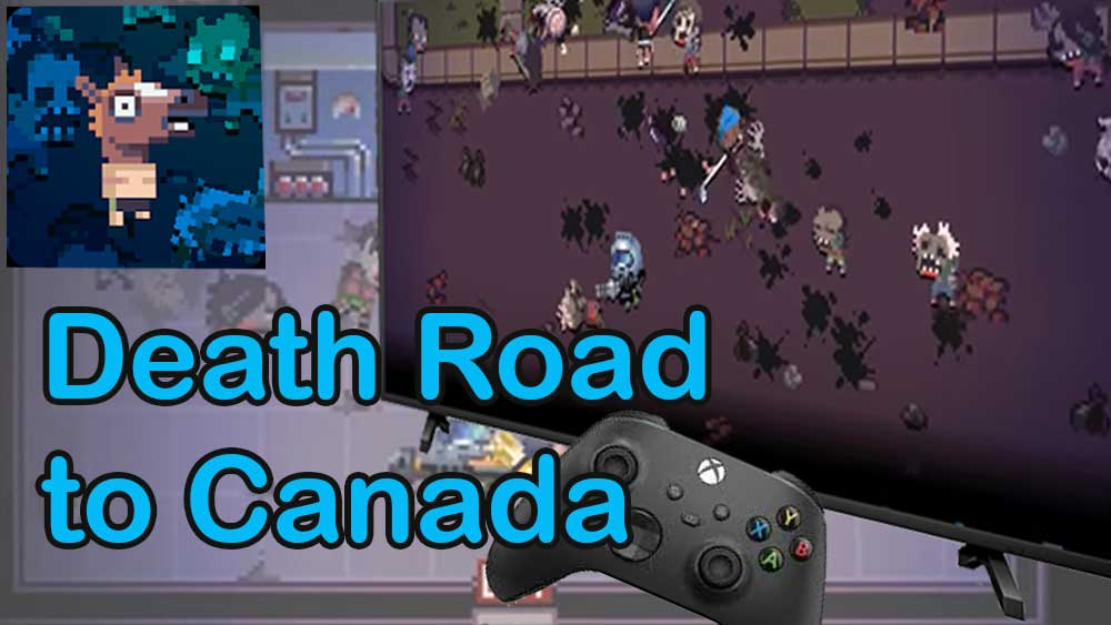 Death road to canada Android TV