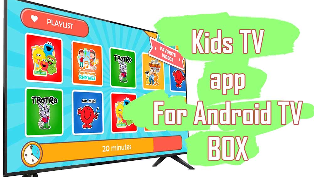 Kids TV for Android TV BOX
