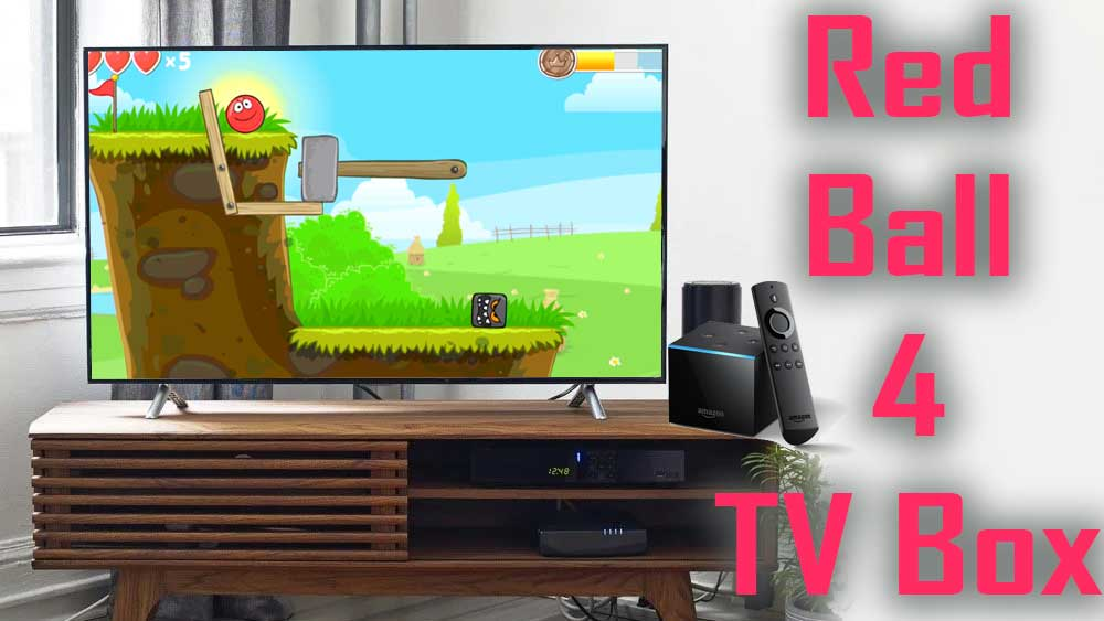Red Ball 4 Android TV box and Fire TV