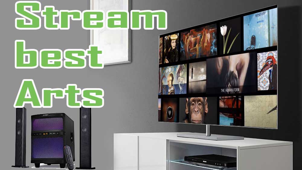 Stream visual arts on TV