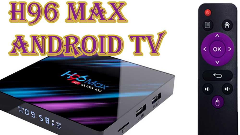 H96 MAX - Android TV box