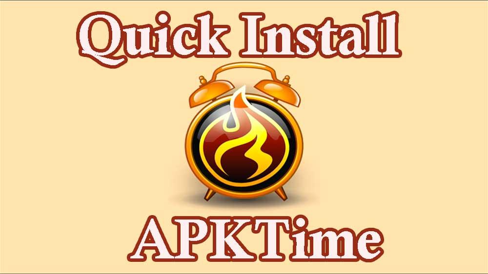 Quick install APKTime